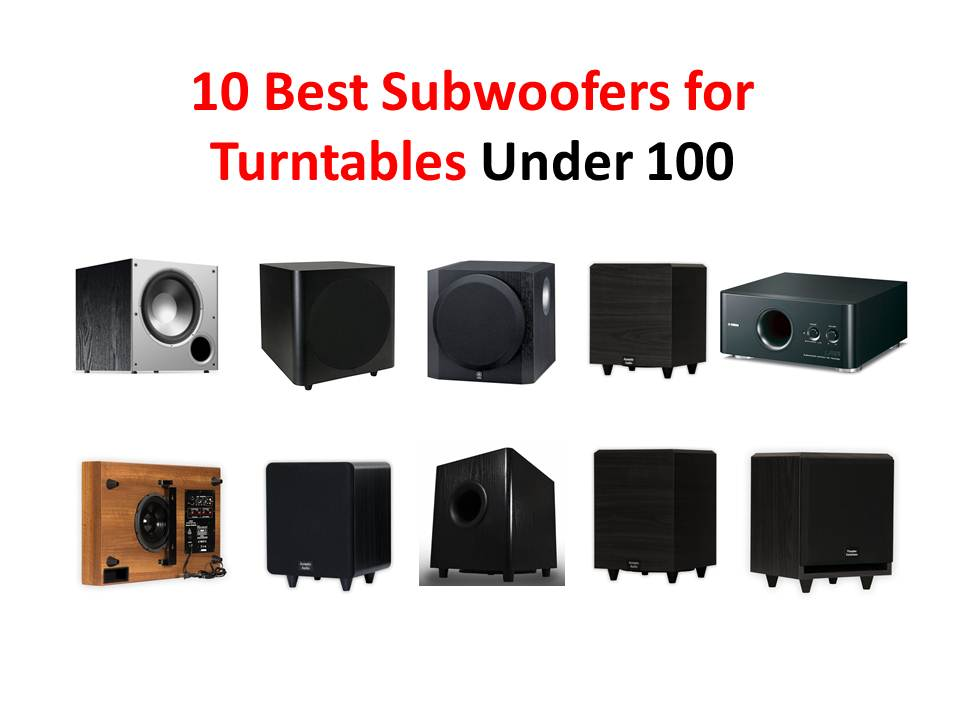 10 Best Subwoofers for Turntables Under 100