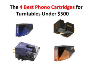 The 4 Best Phono Cartridges for Turntables Under $500