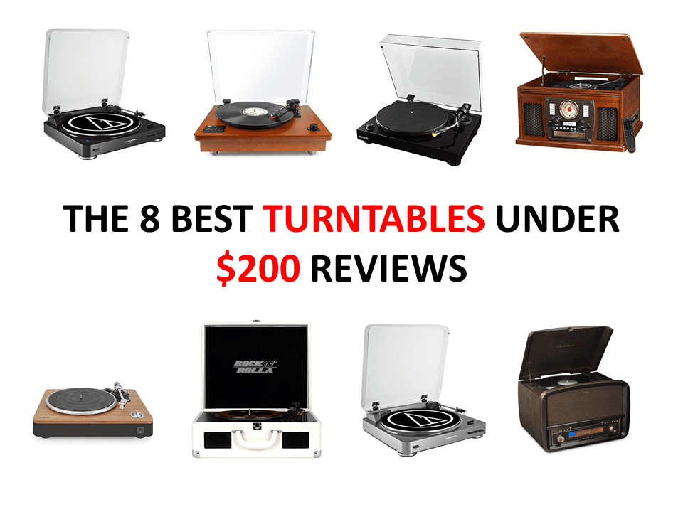 THE 8 BEST TURNTABLES UNDER $200 REVIEWS