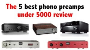 The 5 best phono preamps under 5000 review