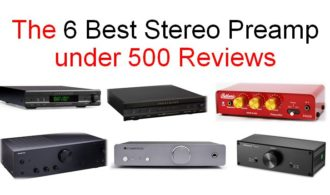 The 6 Best Stereo Preamp under 500 Reviews