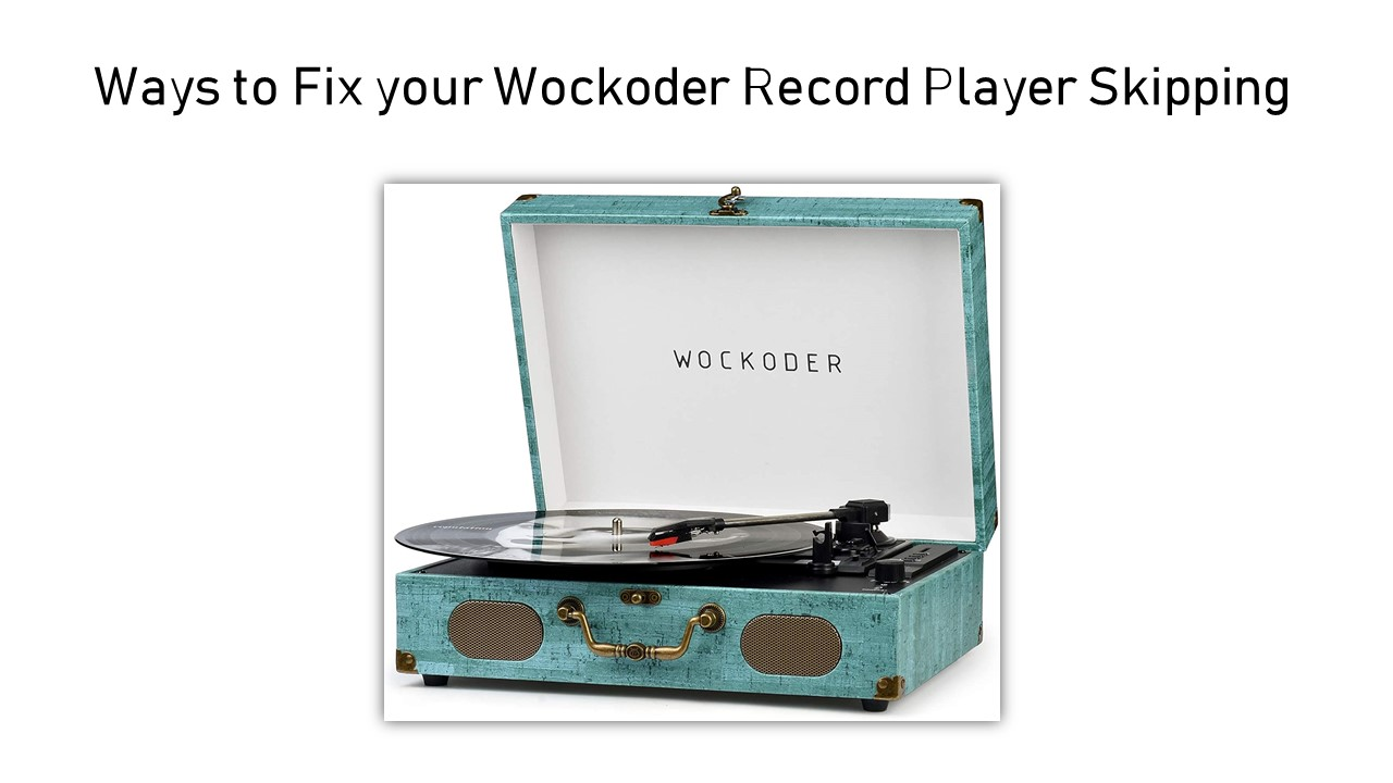 Ways to Fix your Wockoder Record Player Skipping