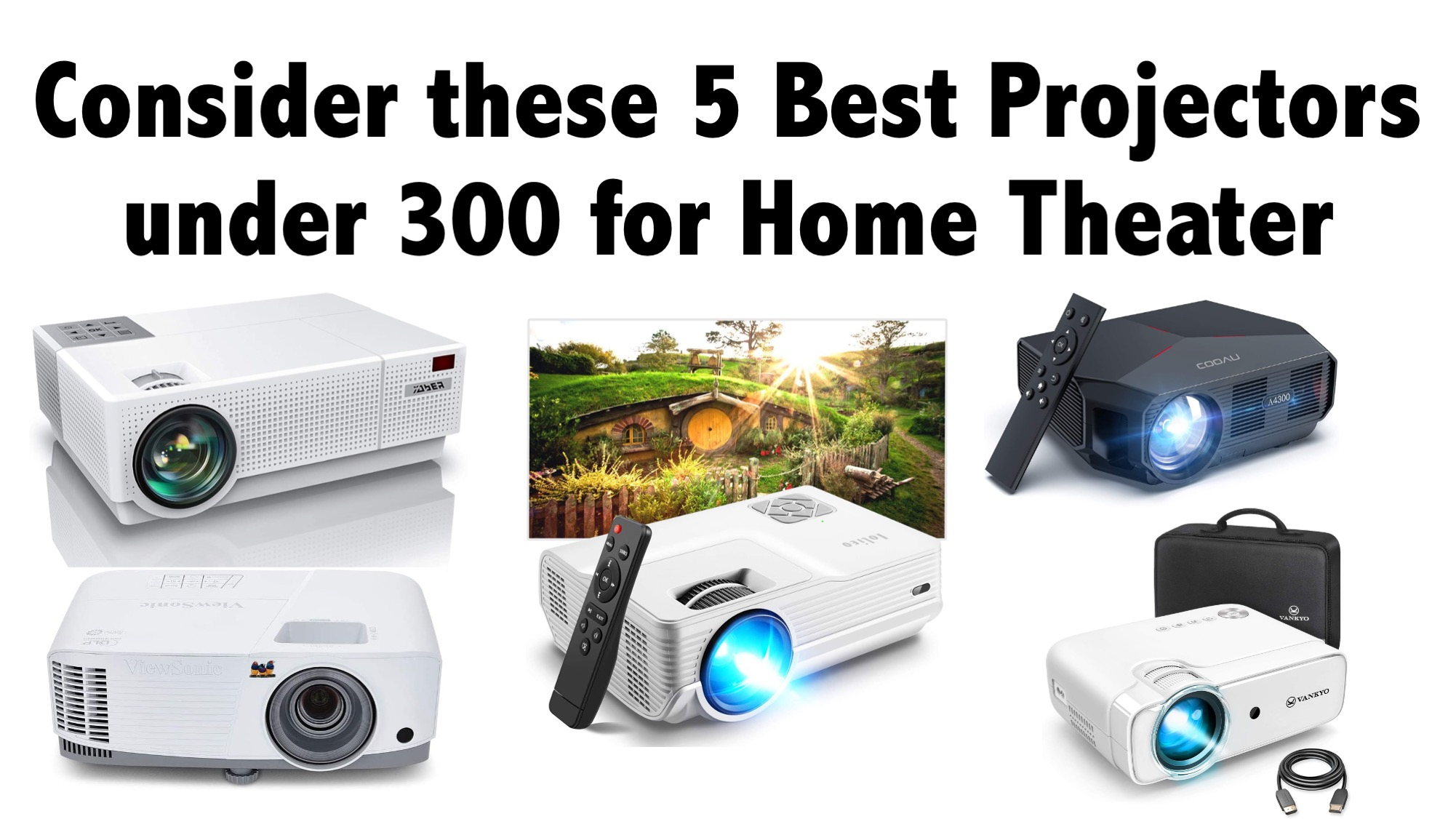 Consider these 5 Best Projectors under 300 for Home Theater