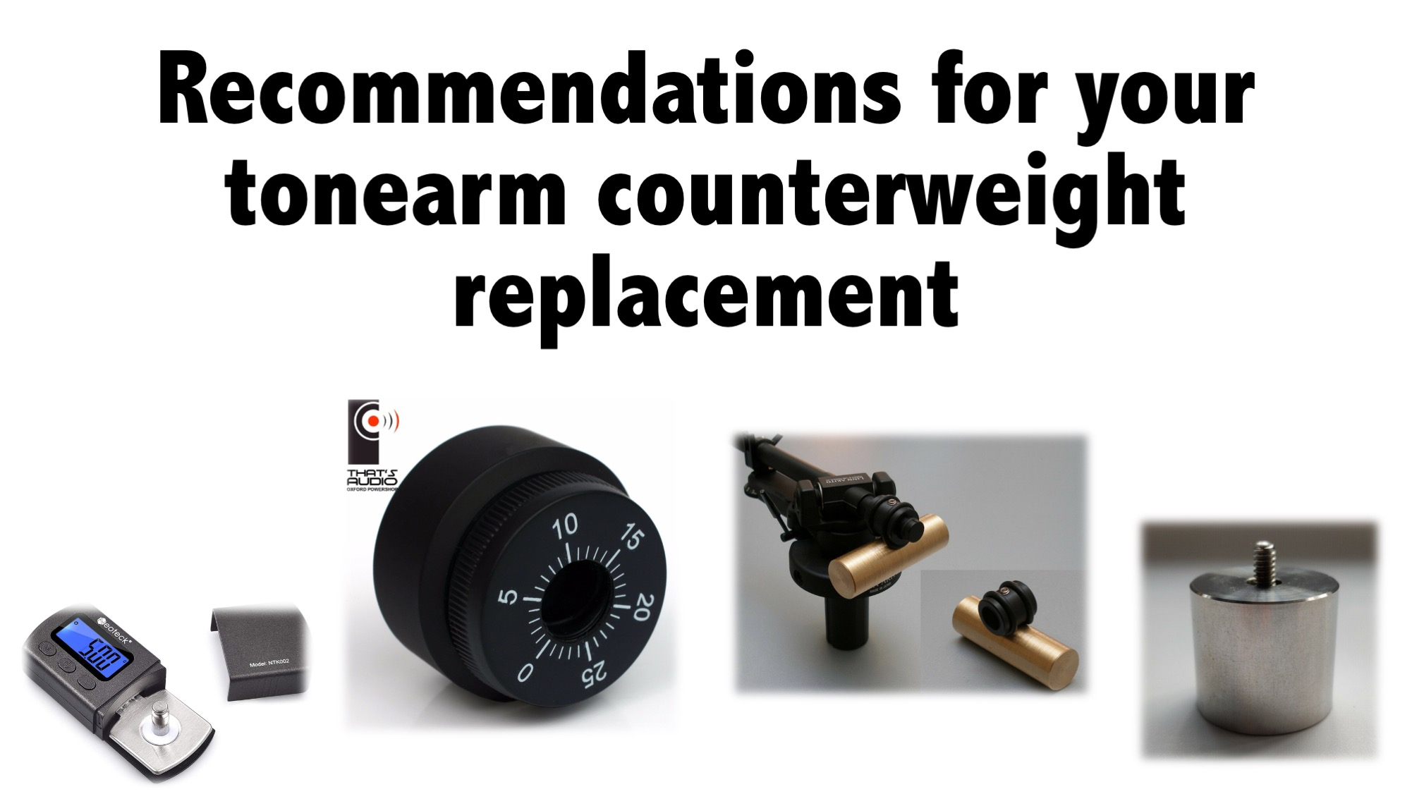 Recommendations for your tonearm counterweight replacement