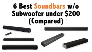 6 Best Soundbars without Subwoofer under $200 (Compared) in 2021