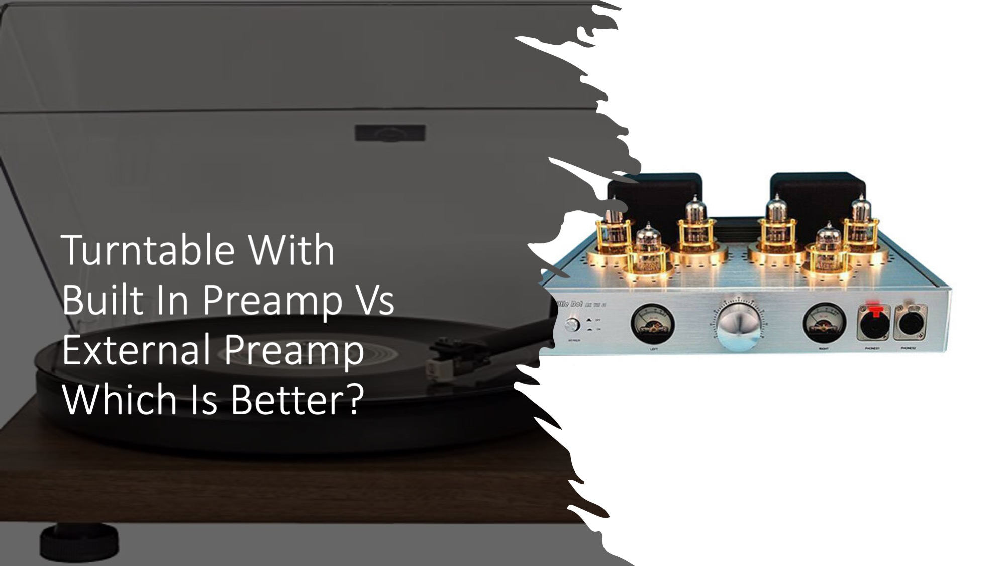 Turntable With Built In Preamp Vs External Preamp Which Is Better?