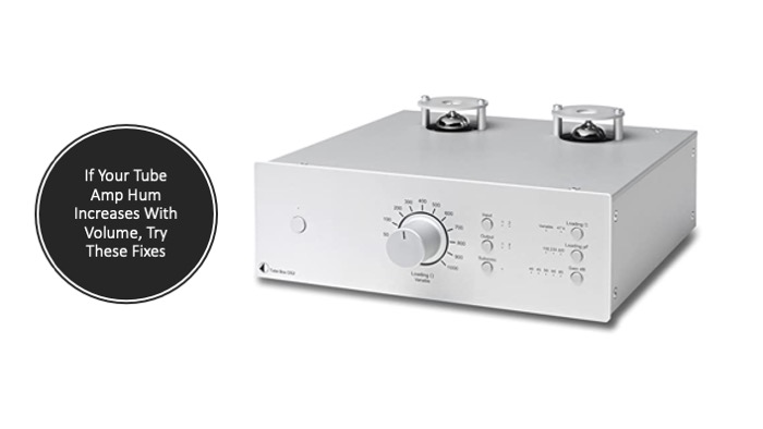 If Your Tube Amp Hum Increases With Volume, Try These Fixes