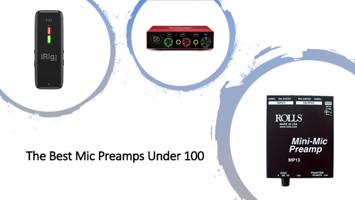 The Best Mic Preamps Under 100