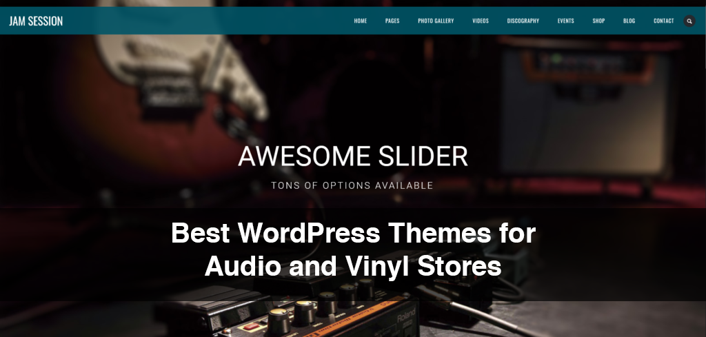 Best WordPress Themes for Audio and Vinyl Stores