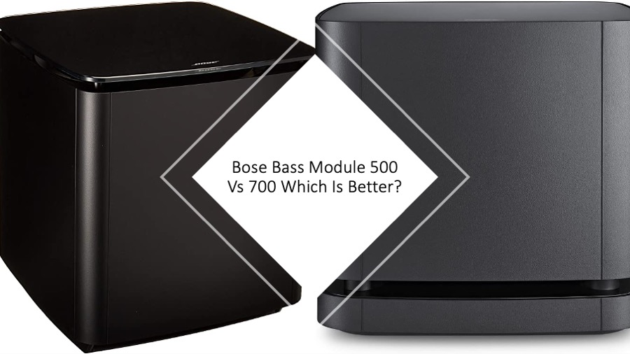 Bose Bass Module 500 Vs 700 Which Is Better?