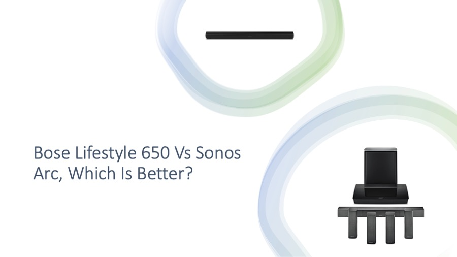 Bose Lifestyle 650 Vs Sonos Arc, Which Is Better?