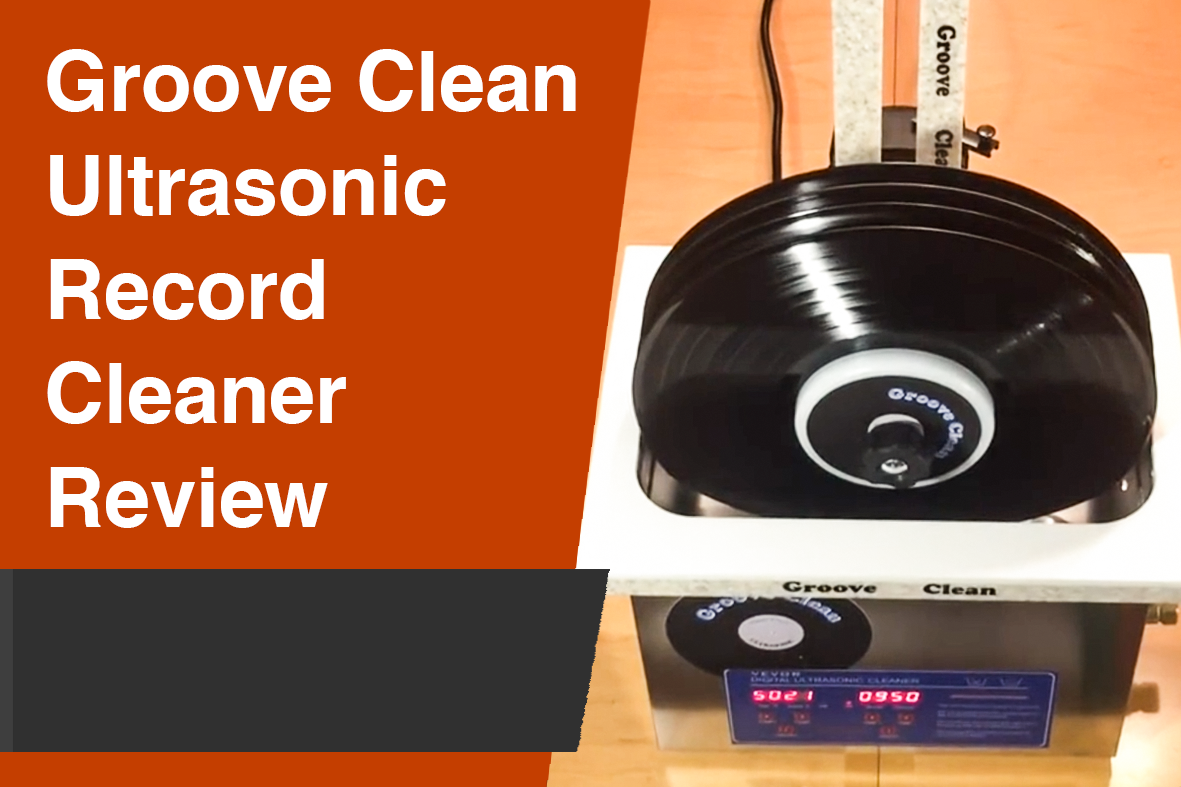 Groove Clean Ultrasonic Record Cleaner Review