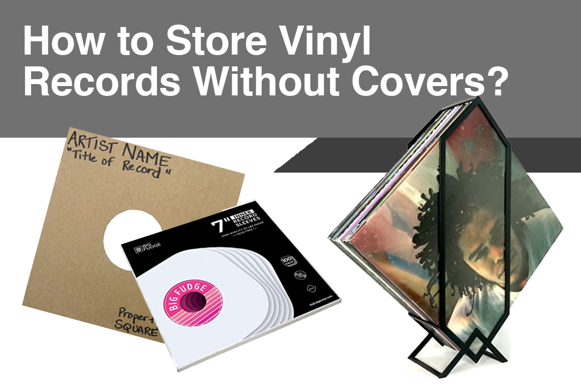 How to Store Vinyl Records Without Covers?