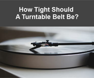 How Tight Should A Turntable Belt Be?