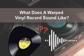 What Does A Warped Vinyl Record Sound Like