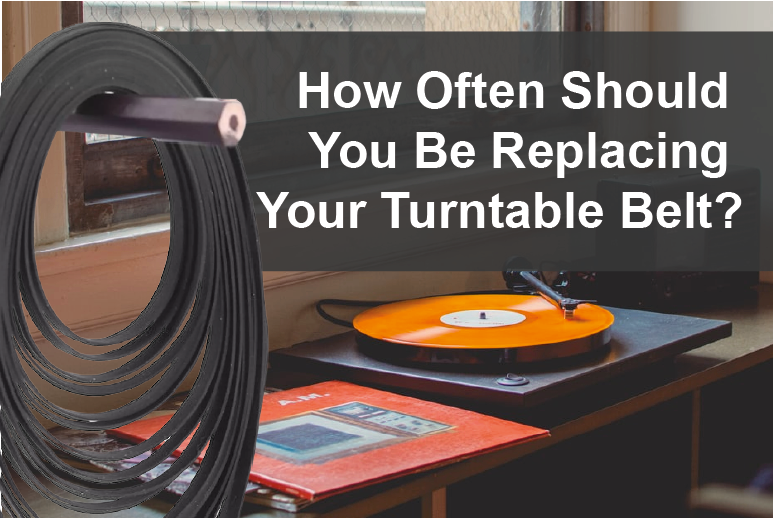 How Often Should You Be Replacing Your Turntable Belt