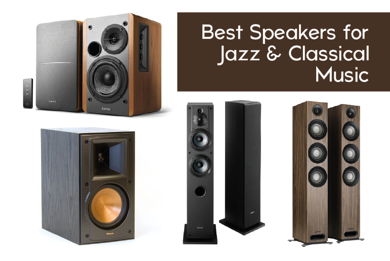 Best Speakers for Jazz & Classical Music