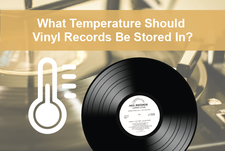 What Temperature Should Vinyl Records Be Stored In?