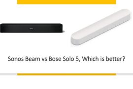 Sonos Beam vs Bose Solo 5, Which is better?