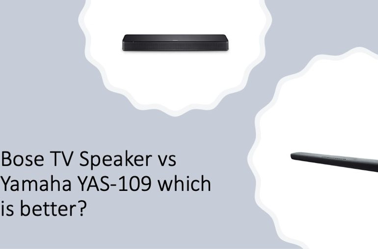 Bose TV Speaker vs Yamaha YAS-109 which is better?